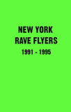 New York Rave Flyers 1991-1995