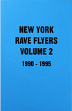 New York Rave Flyers Vol. 2: 1990-1995