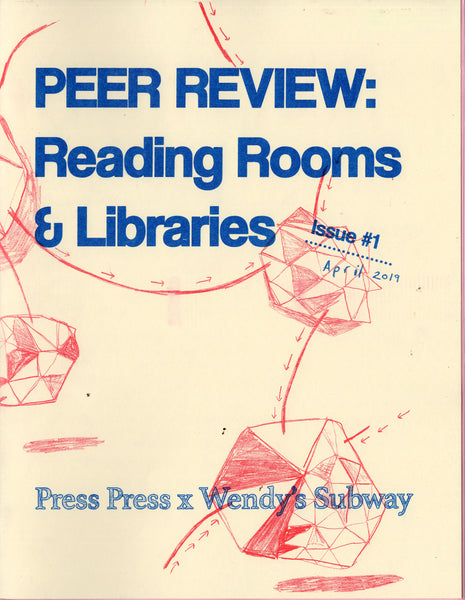 Wendy's Subway & Press Press: Peer Review Issue 1: Reading Rooms & Libraries
