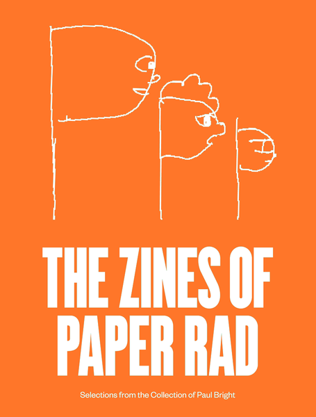 ed. Paul Bright: PPP: The Zines of Paper Rad