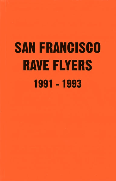 San Francisco Rave Flyers 1991-1993