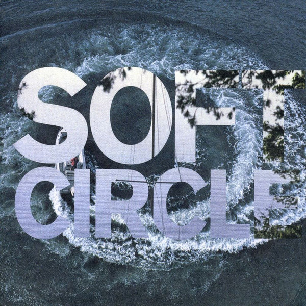 Soft Circle: Shore Obsessed LP