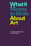 Jarrett Earnest: What it Means to Write About Art: Interviews with Art Critics
