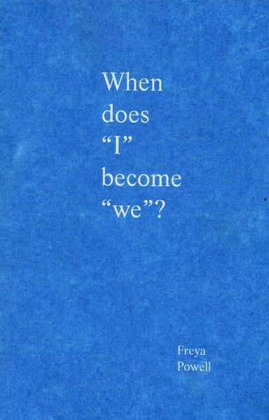 "Freya Powell: When does ""I"" become ""We""?"