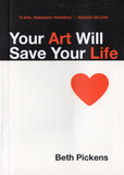 Beth Pickens: Your Art Will Save Your Life