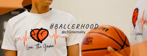 Love The Game Mentality #Ballerhood banner