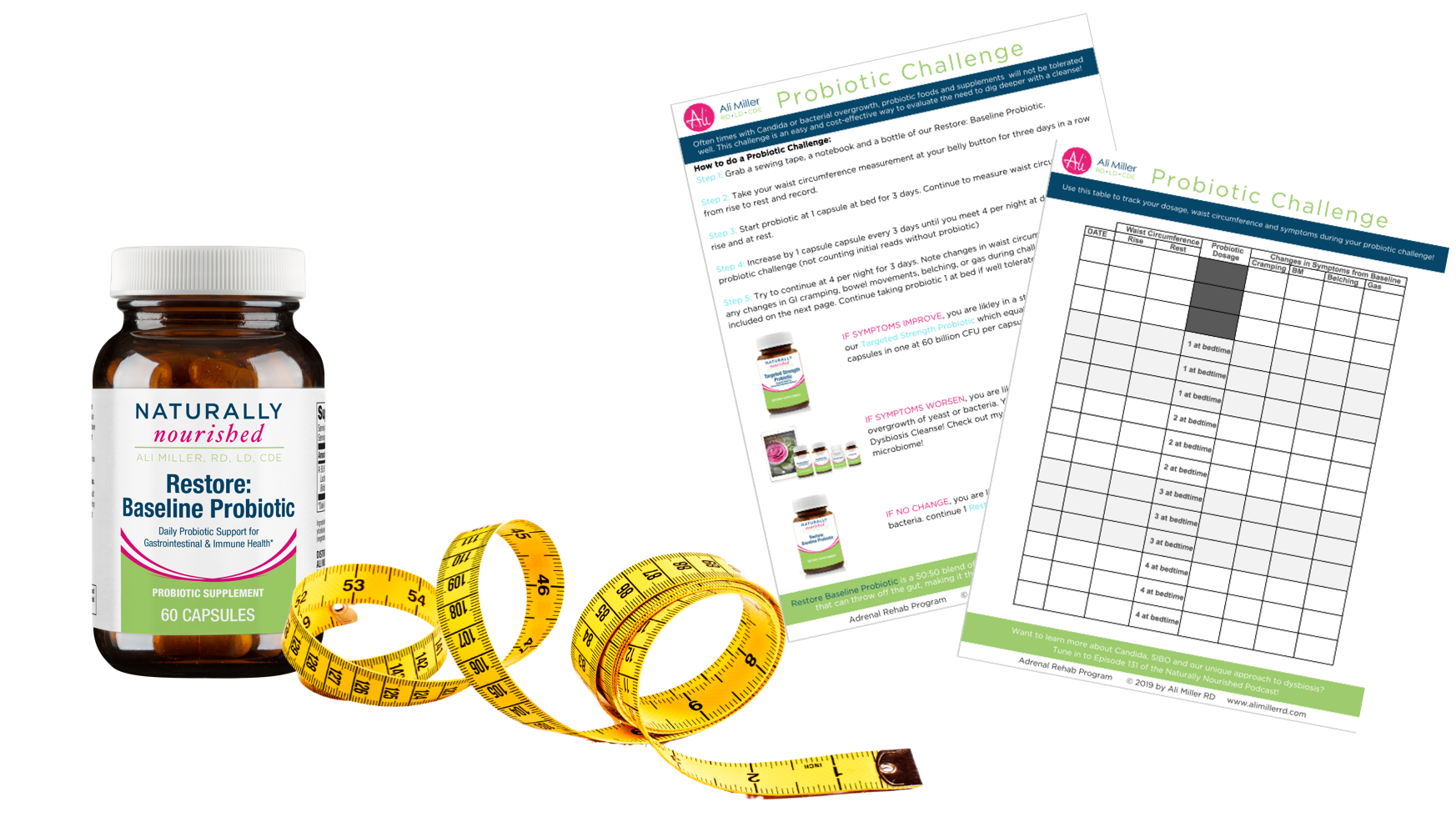probiotic challenge with restore baseline probiotic and measuring tape
