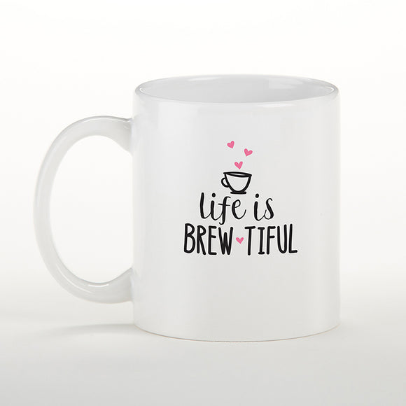 Life is Brew-tiful 11 oz. White Coffee Mug - InCasaGifts