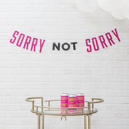 Paper Bachelorette Party Banner - Sorry Not Sorry - InCasaGifts