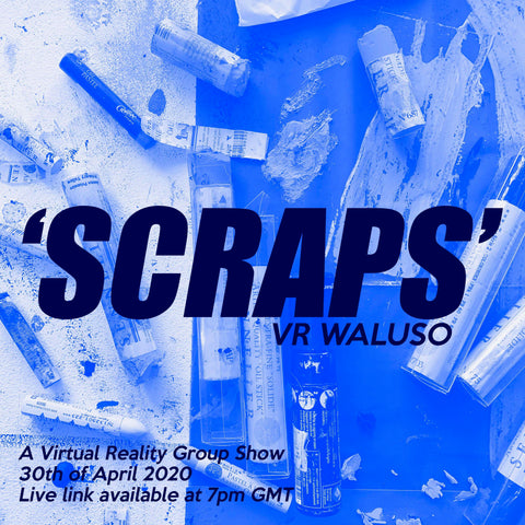 Scraps - The Waluso Gallery Group Show