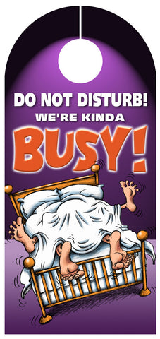 Do not disturb! We're kinda busy!