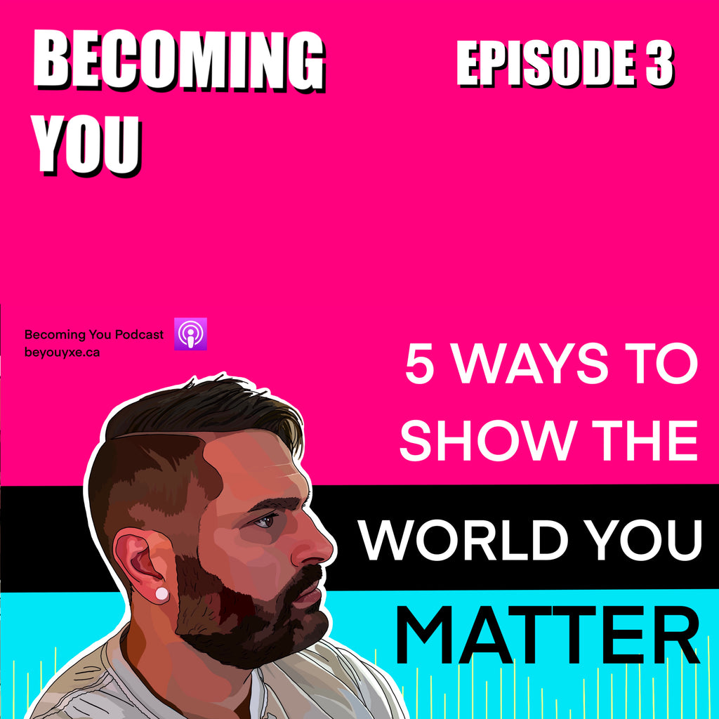 5 Ways to Show the World You Matter