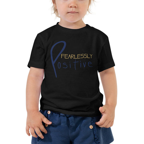 Toddler Fearlessly Positive T-Shirt - Be You YXE