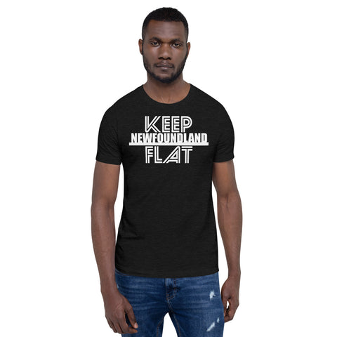 Keep Newfoundland Flat Unisex T-Shirt - Be You YXE