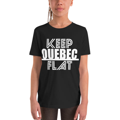 Keep Quebec Flat Youth T-Shirt - Be You YXE