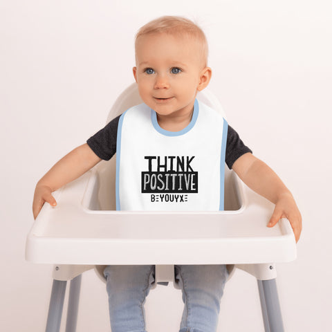 Think Positive Embroidered Baby Bib - Be You YXE