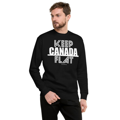 Keep Canada Flat Unisex Fleece Sweatshirt - Be You YXE