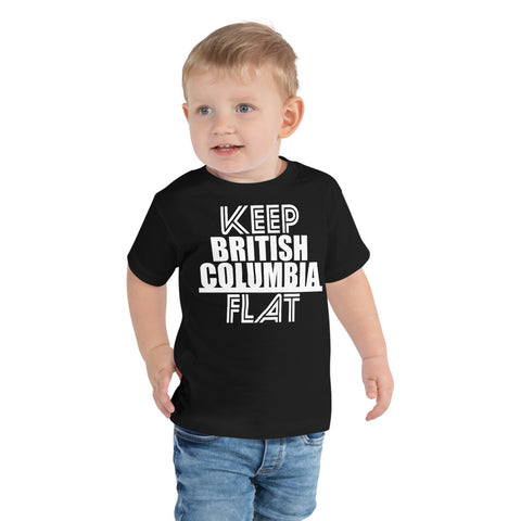 Keep British Columbia Flat Toddler T-Shirt - Be You YXE