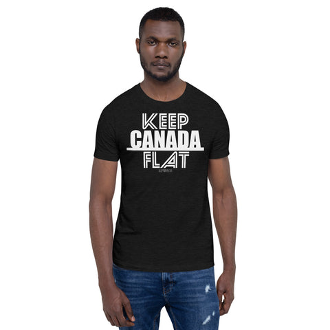 Keep Canada Flat Unisex T-Shirt - Be You YXE