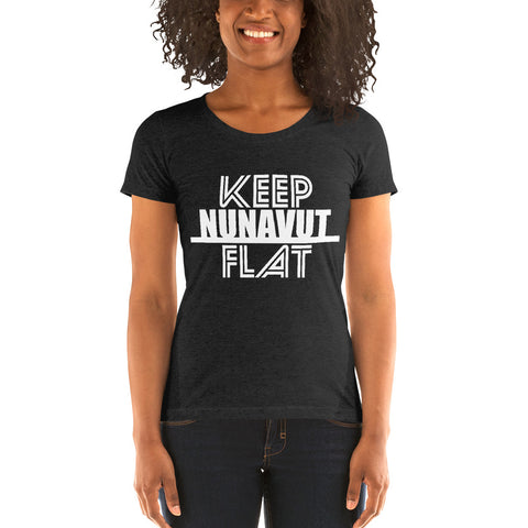 Keep Nunavut Flat T-Shirt - Be You YXE