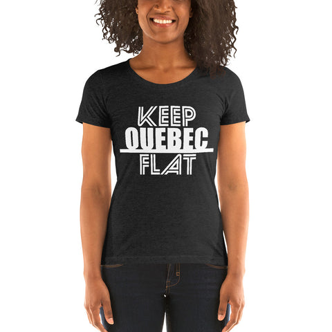 Keep Quebec Flat T-Shirt - Be You YXE