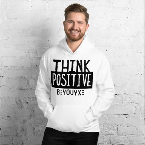 Think Positive Unisex Hoodie - Be You YXE