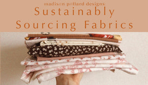 Sustainably Sourcing Fabrics