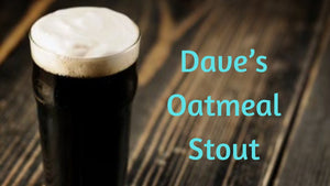 Dave's Oatmeal Stout Kit