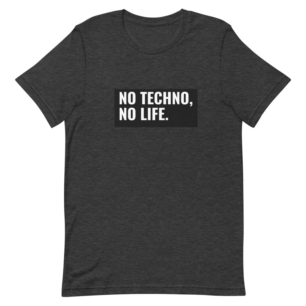 NO TECHNO, NO LIFE • TEE