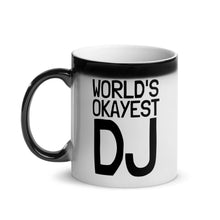 Load image into Gallery viewer, WORLD'S OKAYEST DJ • MAGIC MUG