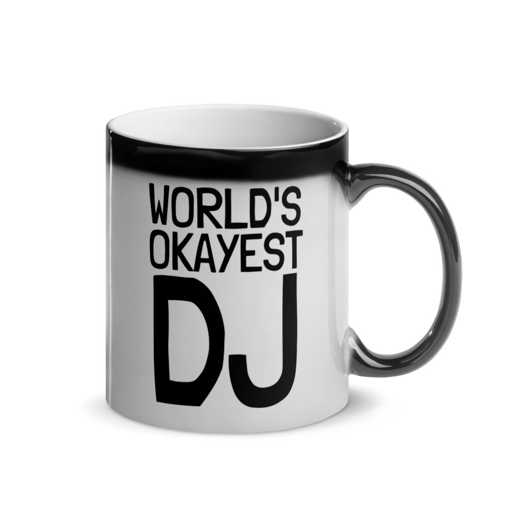 WORLD'S OKAYEST DJ • MAGIC MUG