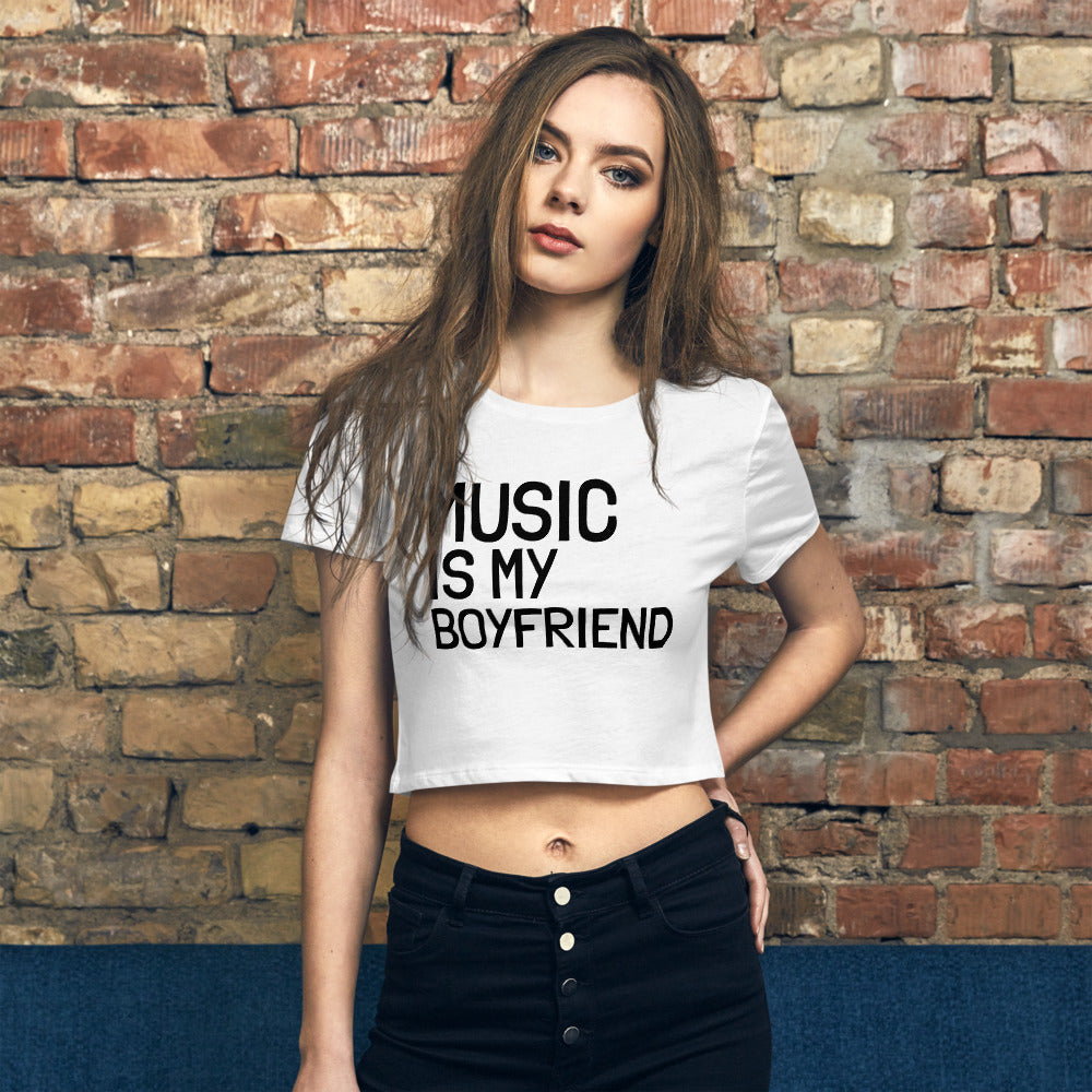 MUSIC IS MY BOYFRIEND • CROP TEE