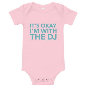 IT'S OKAY I'M WITH THE DJ • BABY ONESIE