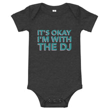 Load image into Gallery viewer, IT'S OKAY I'M WITH THE DJ • BABY ONESIE