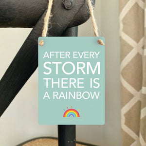 After Every Storm There Is A Rainbow Mini Metal Sign
