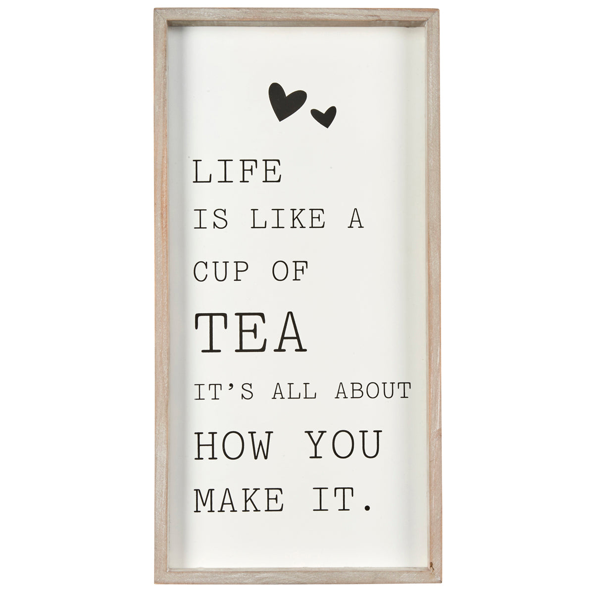 Framed Life is like a cup of tea ...sign