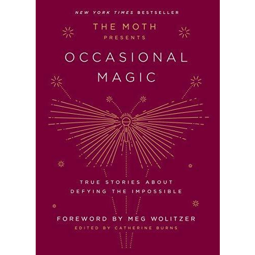 The Moth Presents Occasional Magic: True Stories About Defying the Impossible by Catherine Burns - The Red Lark Shop