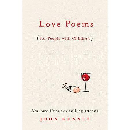 Love Poems for People with Children by John Kenney - The Red Lark Shop