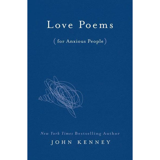 Love Poems for Anxious People by John Kenney - The Red Lark Shop