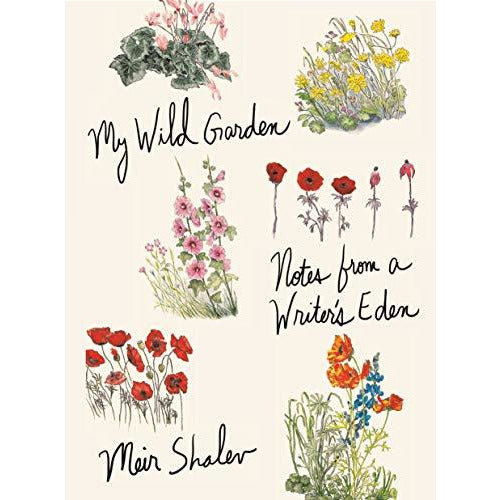 My Wild Garden, Notes from a Writer's Eden by Meir Shalev - The Red Lark Shop