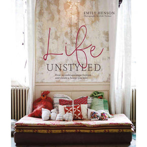 Life Unstyled by Emily Hanson - The Red Lark Shop