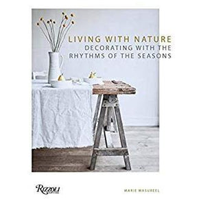 Living with Nature: Decorating with the Rhythm of the Seasons by Marie Masureel - The Red Lark Shop