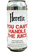Heretic - You Can't Handle the Juice - Double NEIPA