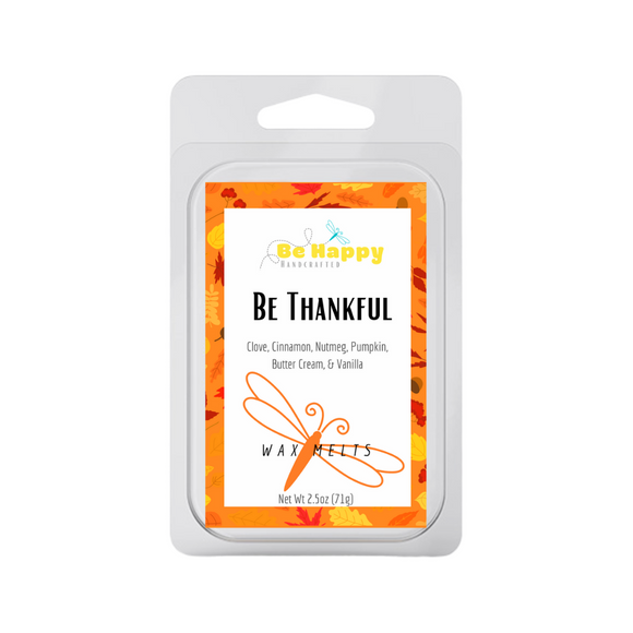Be Thankful | Be Happy Handcrafted Wax Melts