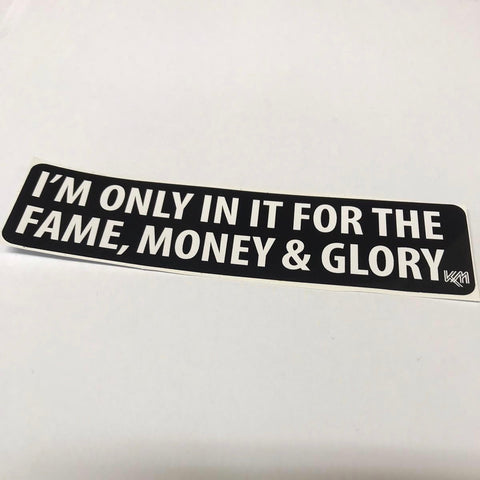 Fame, Money and Glory