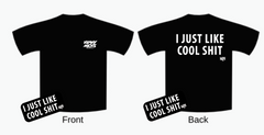I JUST LIKE COOL SH*T t-shirt + FREE STICKER