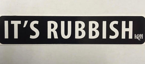 It's Rubbish