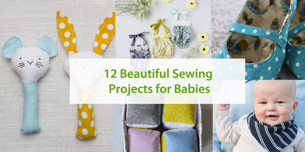 12 Beautiful Sewing Projects for Babies
