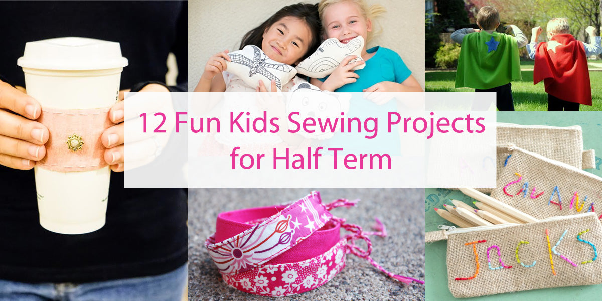 12 Fun Kids Sewing Projects for Half Term