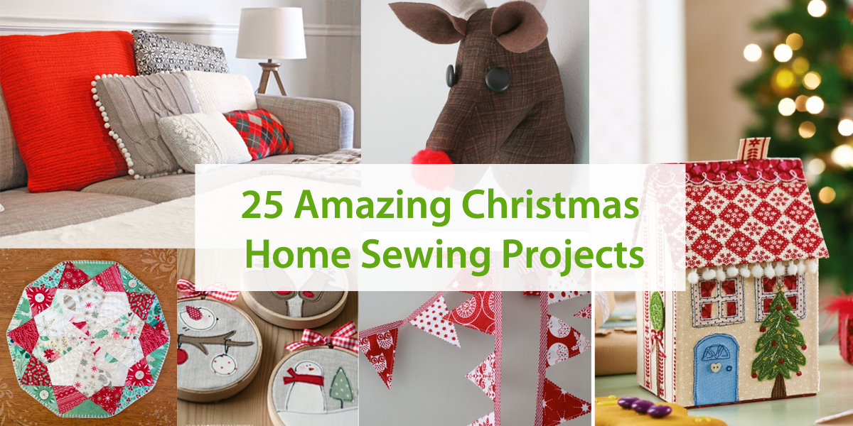 25 Amazing Christmas Home Sewing Projects